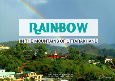 Amazing Pictures of Rainbow Spotted in Different regions of Uttarakhand