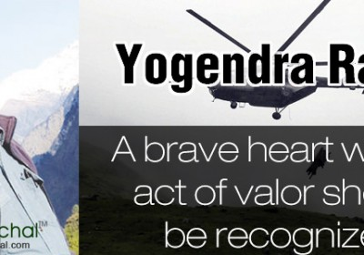 Yogendra Rana: A brave heart whose act of valor should be recognized