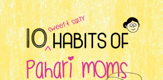 10 Sweet and Salty Habits of Pahadi Moms