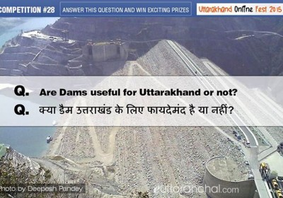 Are dams useful for Uttarakhand or Not?