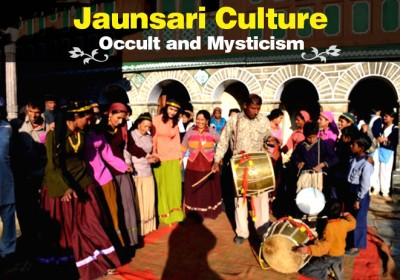 Jaunsari Culture: Occult and Mysticism