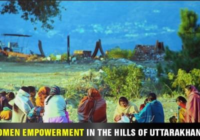 Women Empowerment in the hills of Uttarakhand