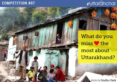 What do I miss the most about Uttarakhand?