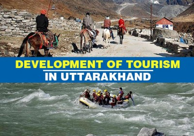 Development of Tourism in Uttarakhand