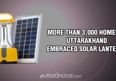More than 3,000 homes in Uttarakhand embraced Solar Lanterns