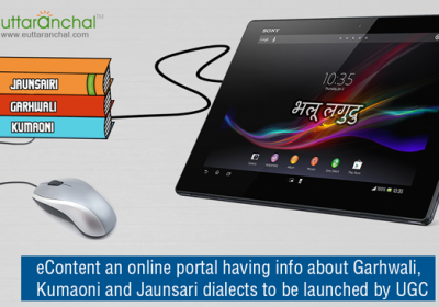 eContent to be lauched by UGC having info about Garhwali, Kumaoni and Jaunsari dialects