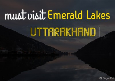 Must Visit Emerald Lakes of Uttarakhand
