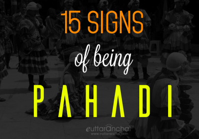 15 Signs of Being Pahadi
