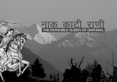 Rani Karnavati 'Nak-Kati-Rani': The Invincible Queen of Garhwal