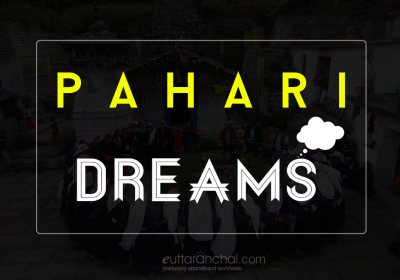 Dreams of Every Pahadi