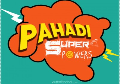 The Pahadi Super Powers