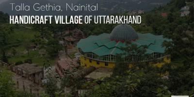 Talla Gethia – Emerging Handicraft Village of Uttarakhand
